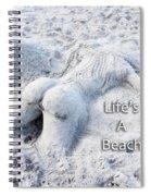 Life's A Beach By Sharon Cummings Spiral Notebook