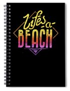Lifes A Beach Love The Ocean Tropical Summer Weather Surf And All Love Summer Spiral Notebook