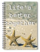 Life's Better Together Starfish Spiral Notebook