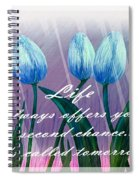 Life's Second Chance Is Tomorrow Spiral Notebook