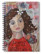 Listen To Your Soul Urges Spiral Notebook