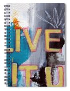 Live It Up Spiral Notebook
