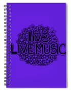 live LIVE MUSIC Spiral Notebook