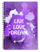 Live Love Dream Purple Grunge Spiral Notebook
