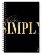 Live Simply Black Gold Spiral Notebook
