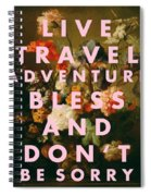 Live Travel Adventure Bless Quote Print Spiral Notebook