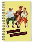 Loose Talk Can Cost Lives - World War Two Spiral Notebook