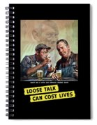 Loose Talk Can Cost Lives - Ww2 Spiral Notebook