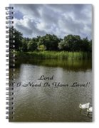 Lord Al I Need Is Your Love Spiral Notebook