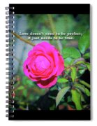 Love Does Not Need To Be Perfect Motivational Quote Spiral Notebook