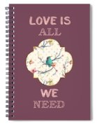 Love Is All We Need Typography Hummingbird And Butterflies Spiral Notebook