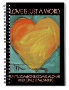 Love Is Just A Word Spiral Notebook