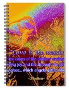 Love Is The Music Spiral Notebook