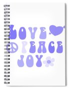 Love Peace And Joy 7 Spiral Notebook