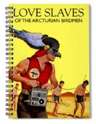 Love Slaves Of The Arcturian Birdmen Spiral Notebook