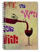 Love The Wine Your With Spiral Notebook