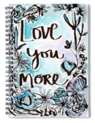 Love You More- Watercolor Art By Linda Woods Spiral Notebook