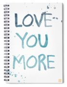 Love You More- Watercolor Art Spiral Notebook