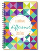 Make A Difference Today Spiral Notebook