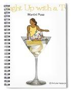 Martini Pose 2 Spiral Notebook