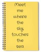 Meet Me Where The Sky Spiral Notebook