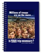 Millions Of Troops Are On The Move Spiral Notebook
