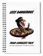 More Dangerous Than A Rattlesnake - Ww2 Spiral Notebook