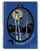 Murder Of Crows Spiral Notebook