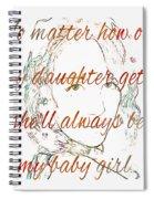 My Daughter - My Baby Girl 2 Spiral Notebook