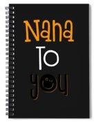 Nana To You Smiley Spiral Notebook