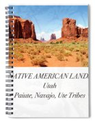 Native American Land, Monument Valley, Navajo Tribal Park Spiral Notebook