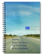 Nature Does Not Hurry Rest Area Spiral Notebook