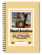 Naval Aviation Has A Place For You Spiral Notebook
