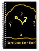 Need Some Cave Time Spiral Notebook