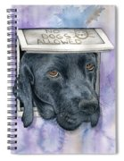No Dogs Allowed Spiral Notebook