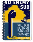 No Enemy Sub Will Dare Lift Its Eye Spiral Notebook