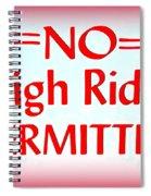 No Sleigh Riding Spiral Notebook