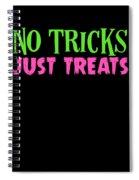 No Tricks Just Treats Halloween Funny Humor Love Candy Kids Or Children Spiral Notebook