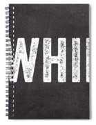 No Whining Hashtag Spiral Notebook