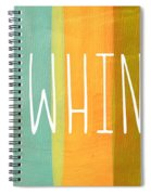 No Whining Spiral Notebook