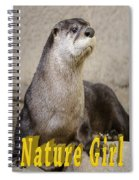 North American Otter Nature Girl Spiral Notebook
