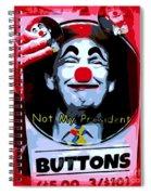 Not My President Spiral Notebook