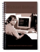 Office Space Michael Bolton Movie Quote Poster Series 004 Spiral Notebook