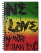 One Love, Now More Than Ever By Spiral Notebook