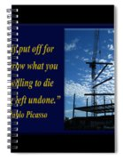 Only Put Off Tomorrow What You Are Willing Spiral Notebook