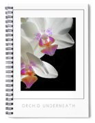 Orchid Underneath Poster Spiral Notebook