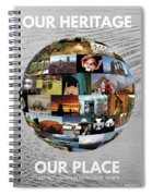 Our Heritage Our Place Spiral Notebook
