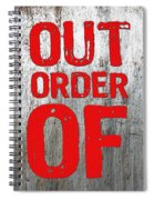 Out Of Order Spiral Notebook