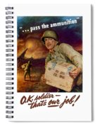 Pass The Ammunition -- Propaganda Poster Spiral Notebook