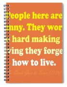 People Here Are Funny Spiral Notebook